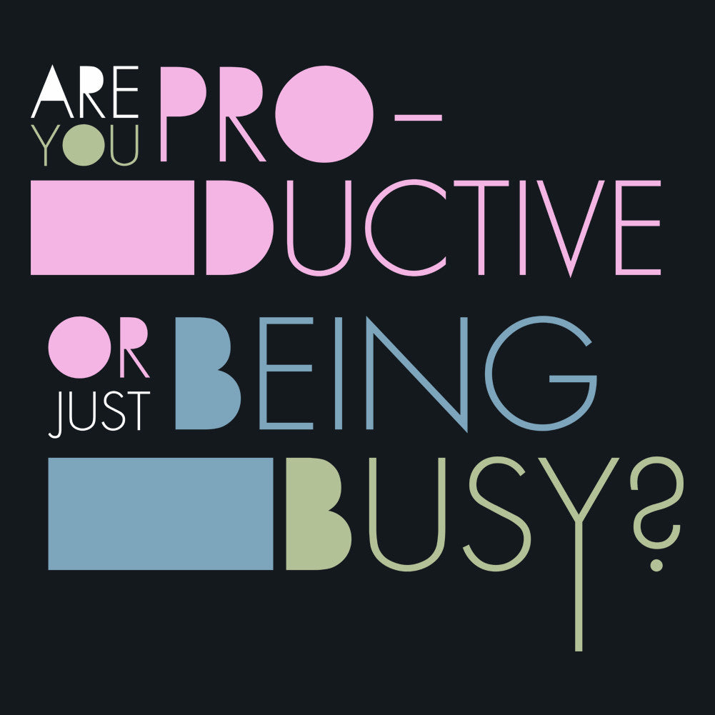 Are You Productive or Just Being Busy Unisex T-Shirt
