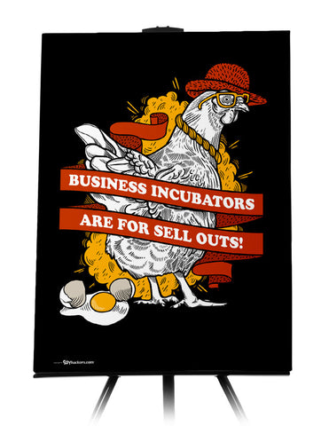 Business incubators are for sell outs.
