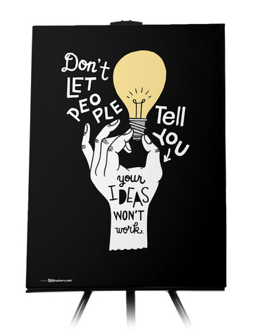 Don't Let People Tell You Your Ideas Won't Work Canvas