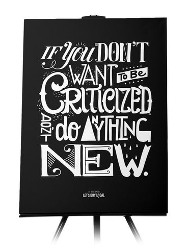 Canvas - If you don't want to be criticized, don't do anything new.  - 1