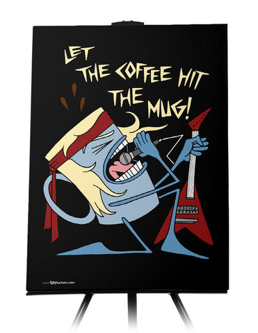 Let The Coffee Hit The Mug Canvas