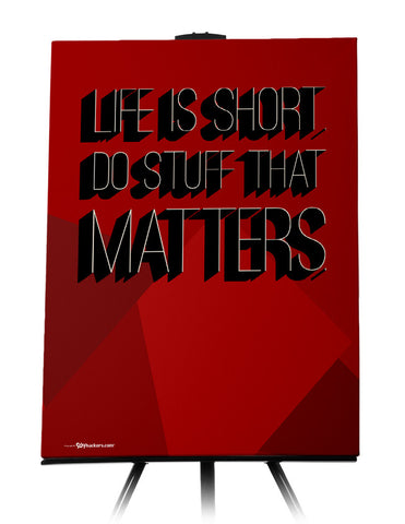 Canvas - Life is short. Do stuff that matters.  - 1