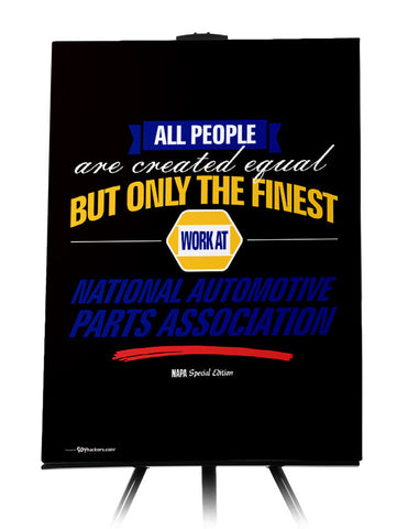 NAPA AUTO PARTS - All People Are Created Equal But Only The Finest Work At