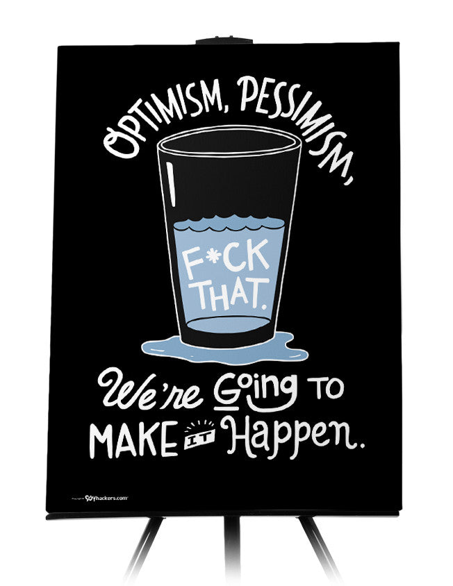 Canvas - Optimism, pessimism, fuck that. We're going to make it happen.  - 1