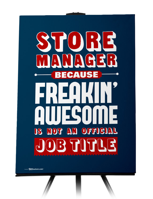 Canvas - Store Manager Because Freakin Awesome is Not An Official Job Title  - 1