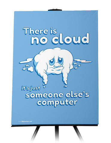 Poster - There is No Cloud it's Just Someone Else's Computer 24x36 - 1