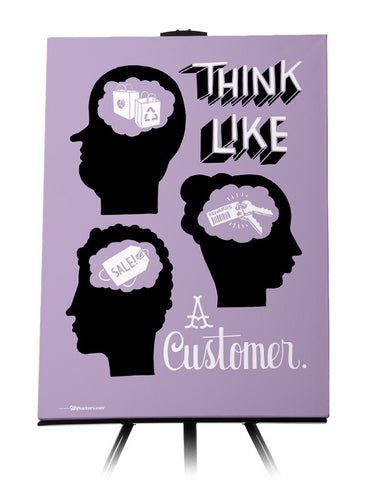 Think like a customer.
