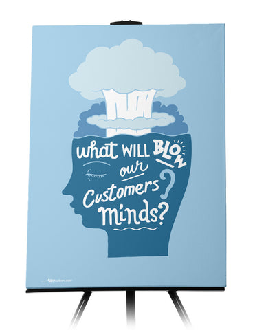 Blow Our Customers' Minds Canvas