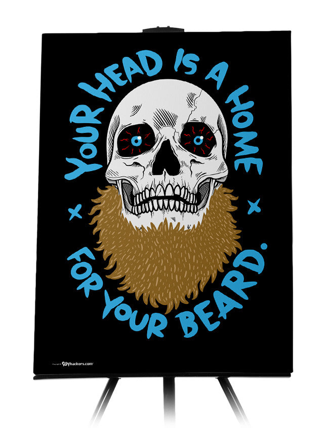 Canvas - Your Head Is A Home For Your Beard  - 1