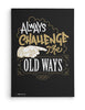 Canvas - Always challenge the old ways.  - 2