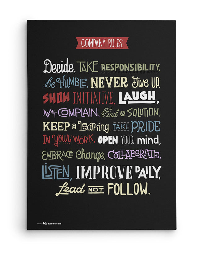 Canvas - Company rules: Decide, take responsibility, be humble, never give up, show initiative, laugh, don't complain, find a solution, keep on learning, take pride in your work, open your mind, embrace change, collaborate, listen, improve daily, lead not follow.  - 2