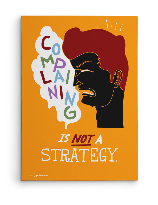 Canvas - Complaining is not a strategy.  - 2