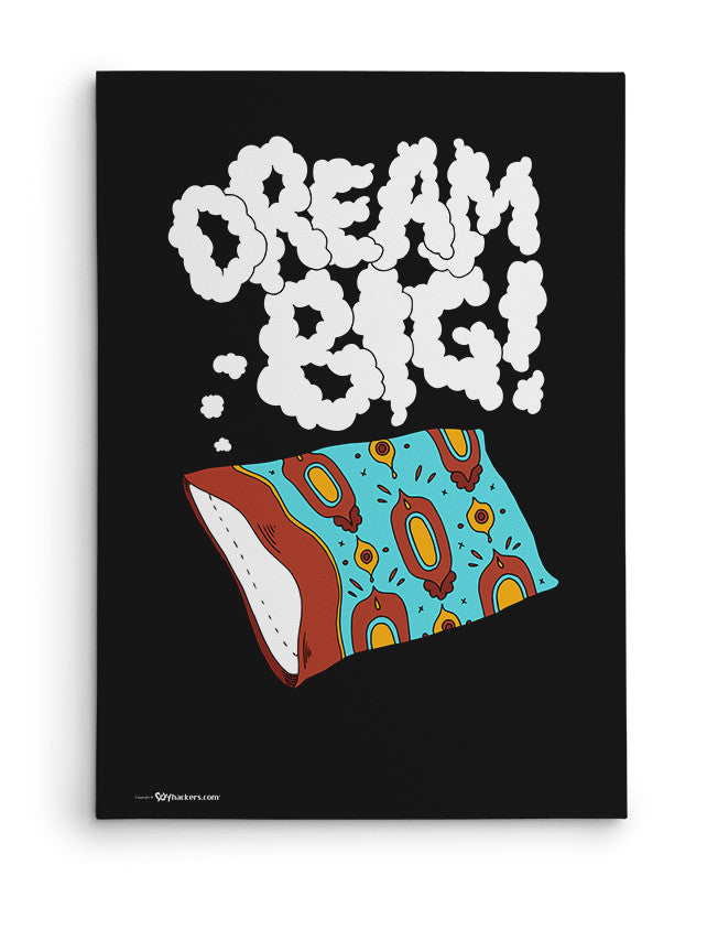 Canvas - Dream big.  - 2