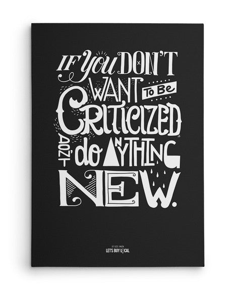 Canvas - If you don't want to be criticized, don't do anything new.  - 2