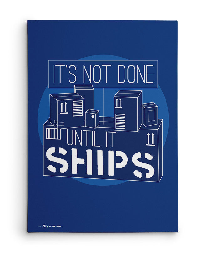 Canvas - It's not done until it ships.  - 2