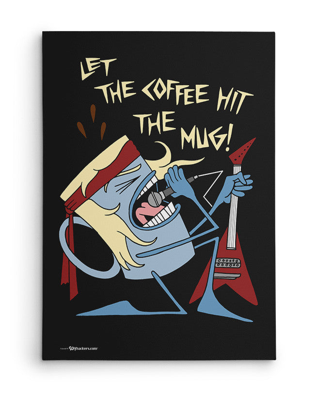 Canvas - Let The Coffee Hit The Mug  - 2