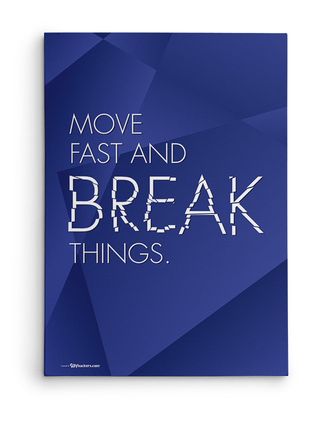Canvas - Move fast and break things.  - 2
