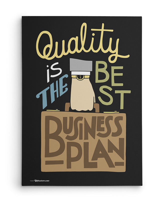 Canvas - Quality is the best business plan.  - 2
