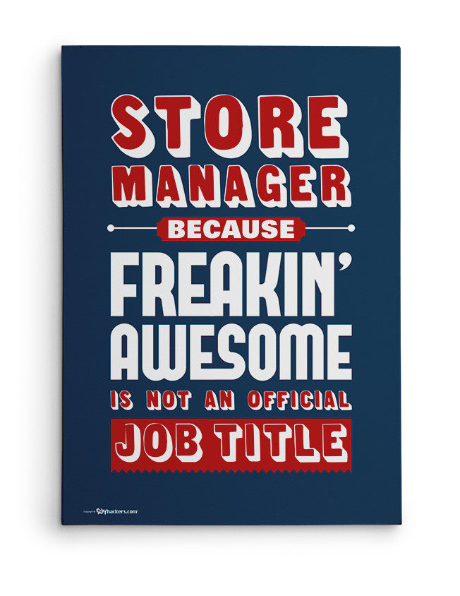 Canvas - Store Manager Because Freakin Awesome is Not An Official Job Title  - 2