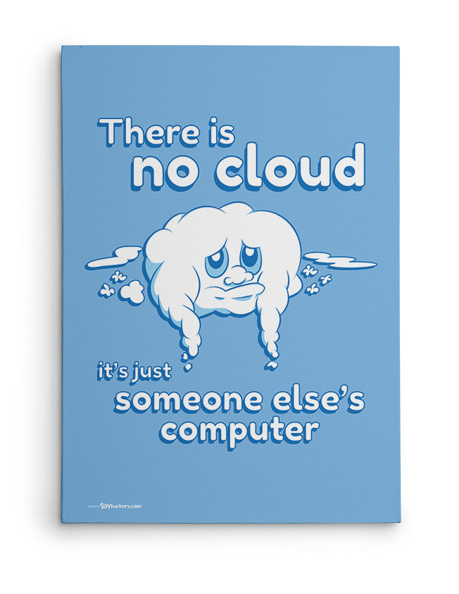 Poster - There is No Cloud it's Just Someone Else's Computer  - 2