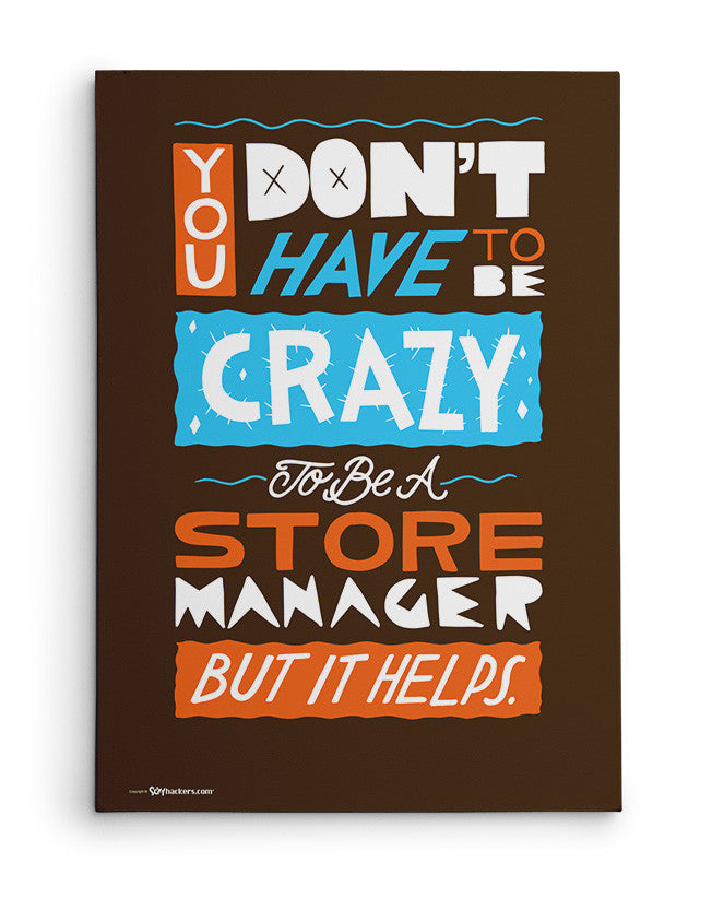 Canvas - You Don't Have To Be Crazy To Be A Store Manager But It Helps  - 2