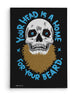 Canvas - Your Head Is A Home For Your Beard  - 2