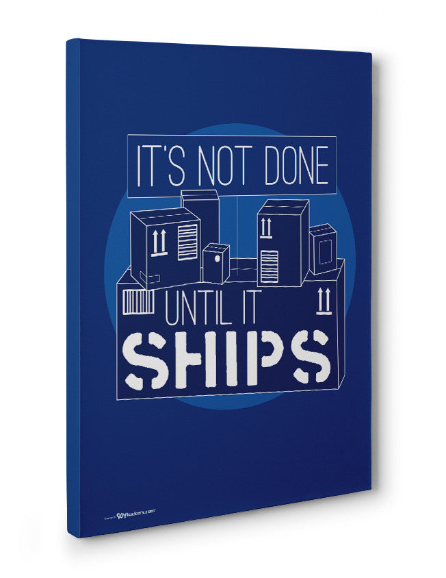 Canvas - It's not done until it ships.  - 3