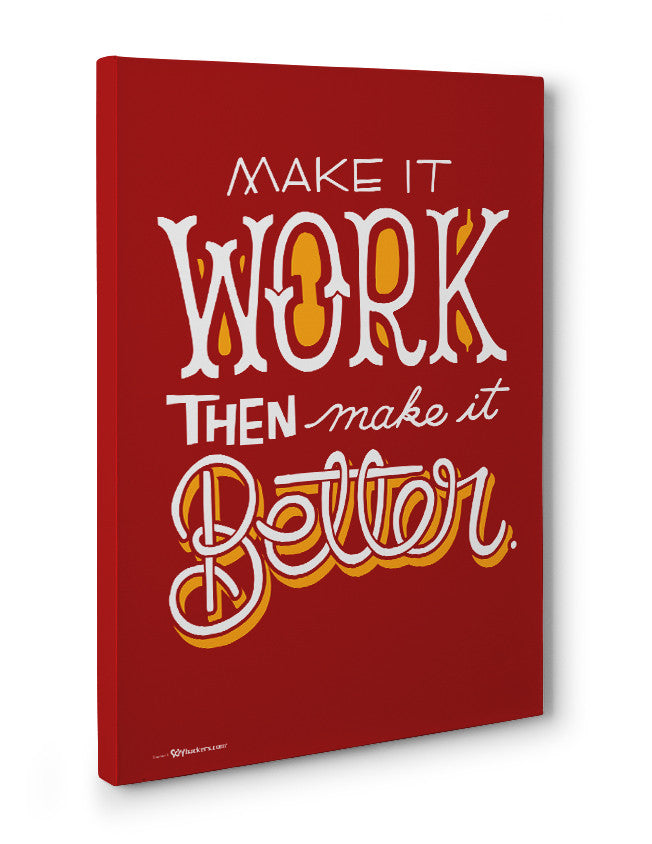 Canvas - Make it work, then make it better.  - 3