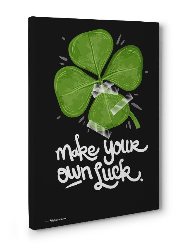 Canvas - Make Your Own Luck  - 3