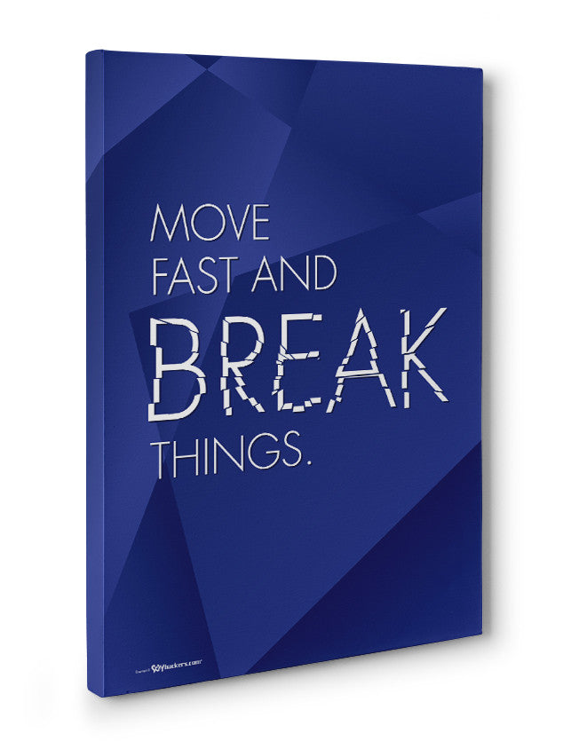 Canvas - Move fast and break things.  - 3