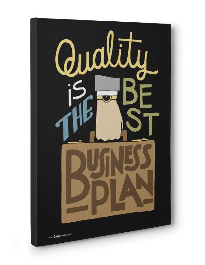Canvas - Quality is the best business plan.  - 3