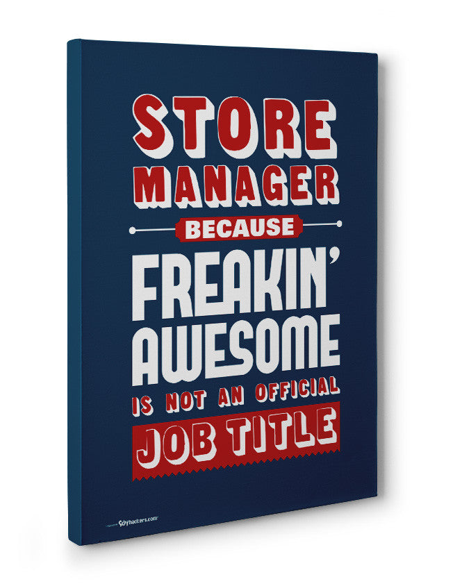 Canvas - Store Manager Because Freakin Awesome is Not An Official Job Title  - 3