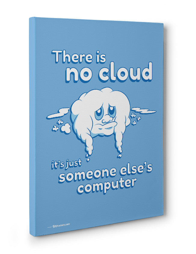 Poster - There is No Cloud it's Just Someone Else's Computer  - 3