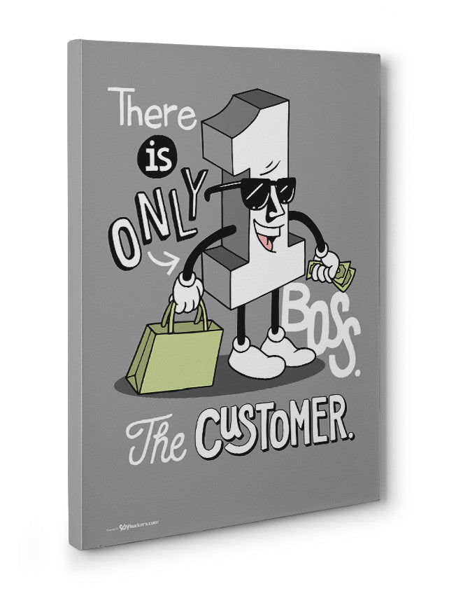 Canvas - There is only one boss. The customer.  - 3