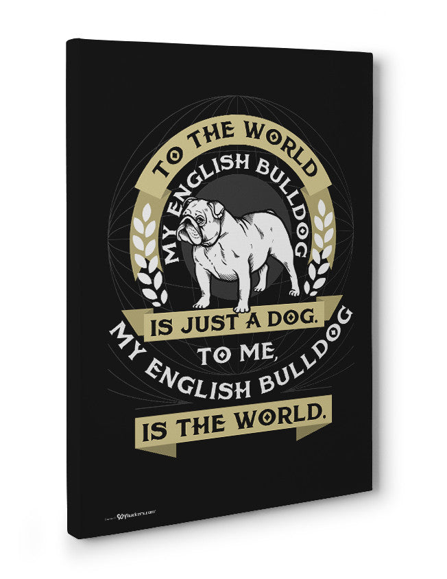 Canvas - To The World My English Bulldog...  - 3