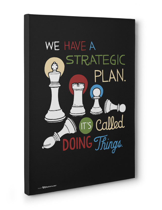 Canvas - We have a strategic plan. It's called doing things.  - 3