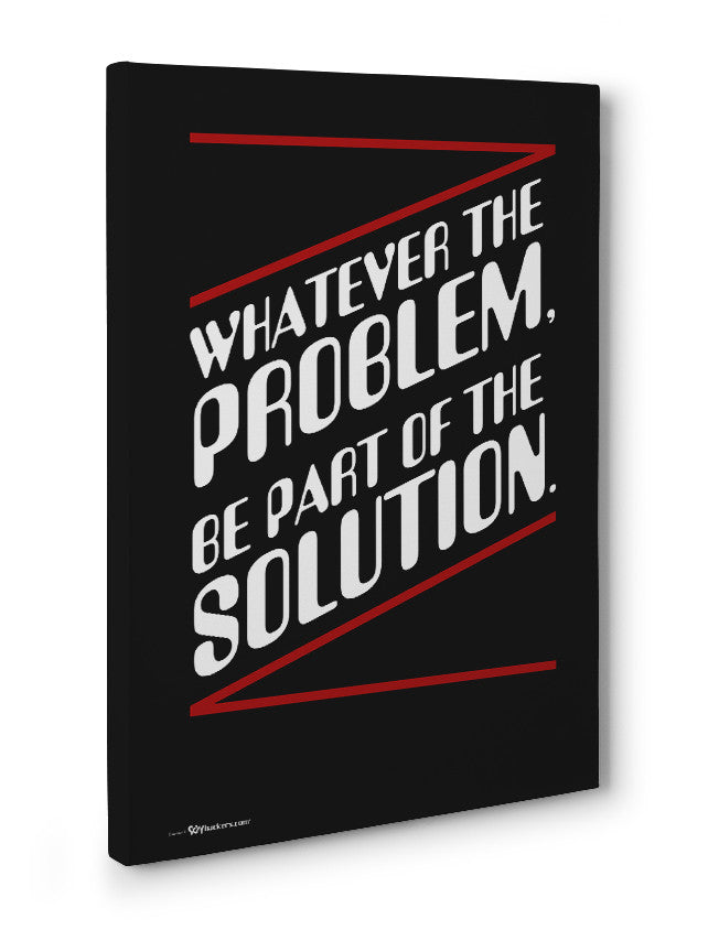 Canvas - Whatever the problem, be a part of the solution.  - 3