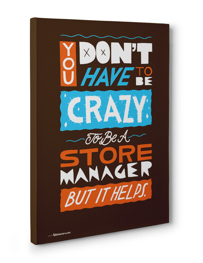 Canvas - You Don't Have To Be Crazy To Be A Store Manager But It Helps  - 3