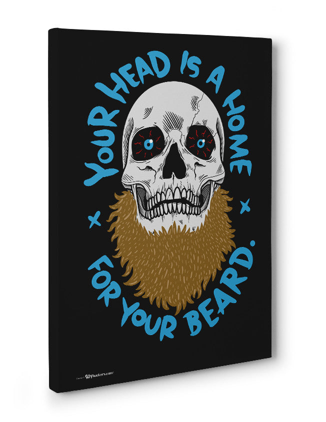 Canvas - Your Head Is A Home For Your Beard  - 3