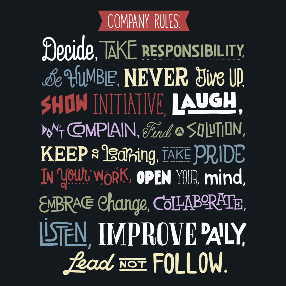 Company rules: Decide, take responsibility, be humble, never give up, show initiative, laugh, don't complain, find a solution...