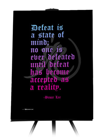 Canvas - Defeat Is A State Of Mind; No One Is Defeated Until Defeat Has Become Accepted As A Reality </br> - Bruce Lee  - 1