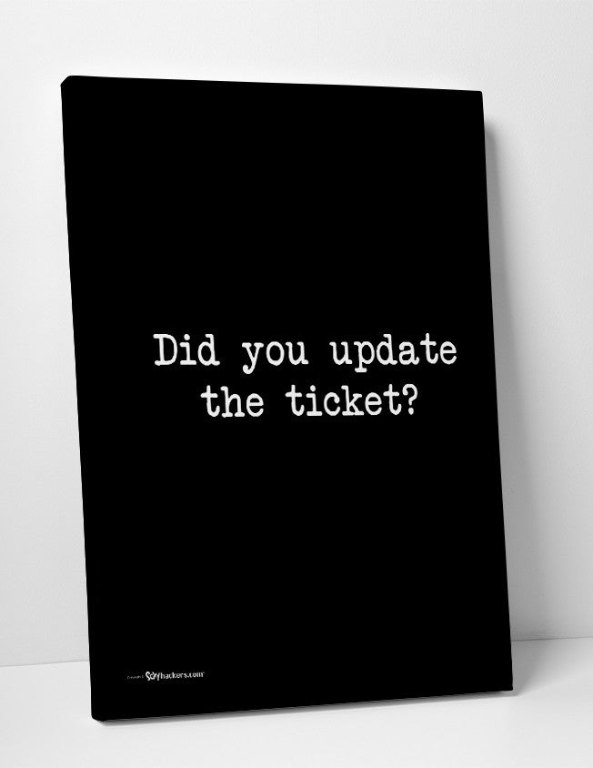 Did You Update The Ticket?