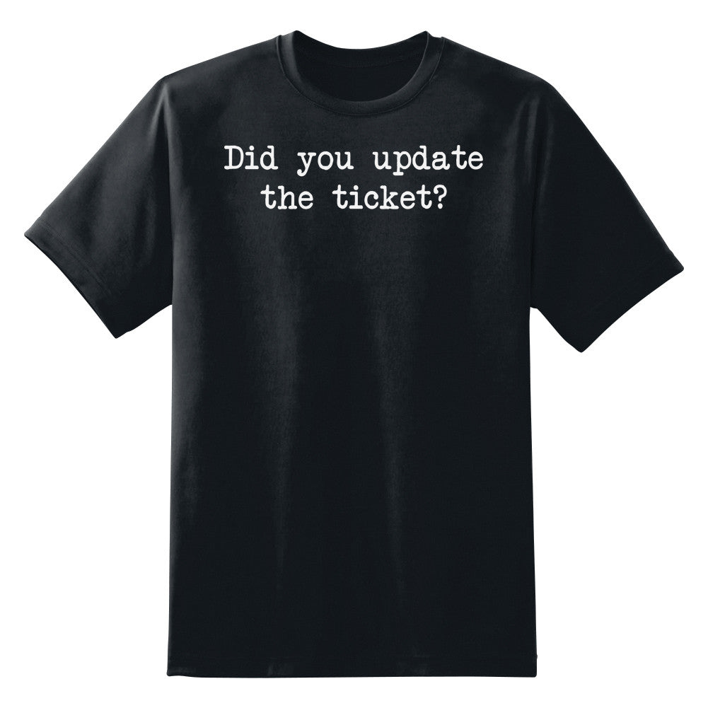 Did You Update The Ticket Unisex T-Shirt