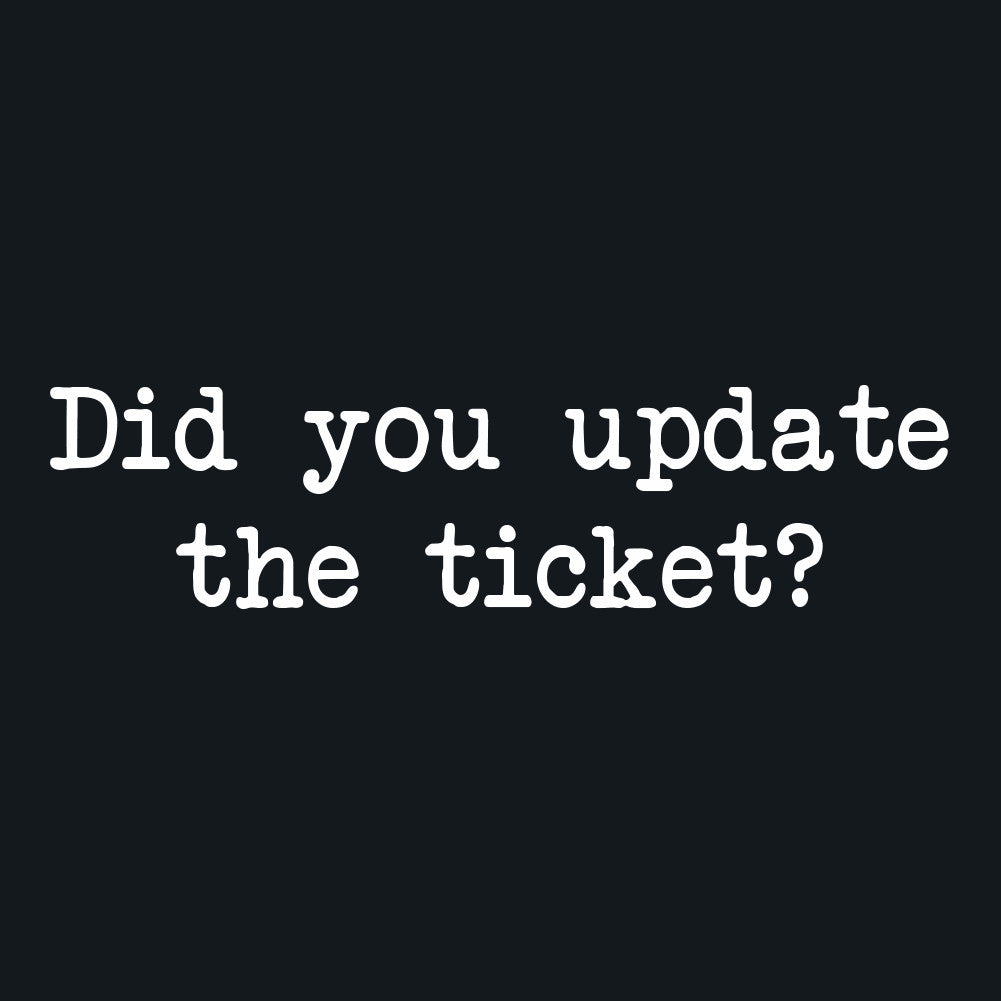 Did You Update The Ticket Men's Unisex T-Shirt