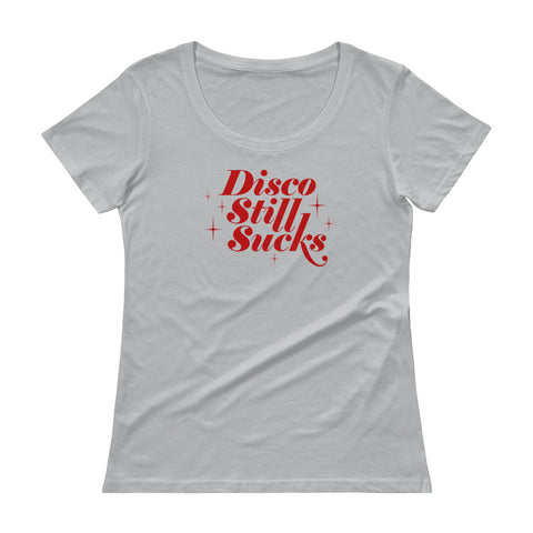 Disco Still Sucks Women's Scoopneck T-shirt