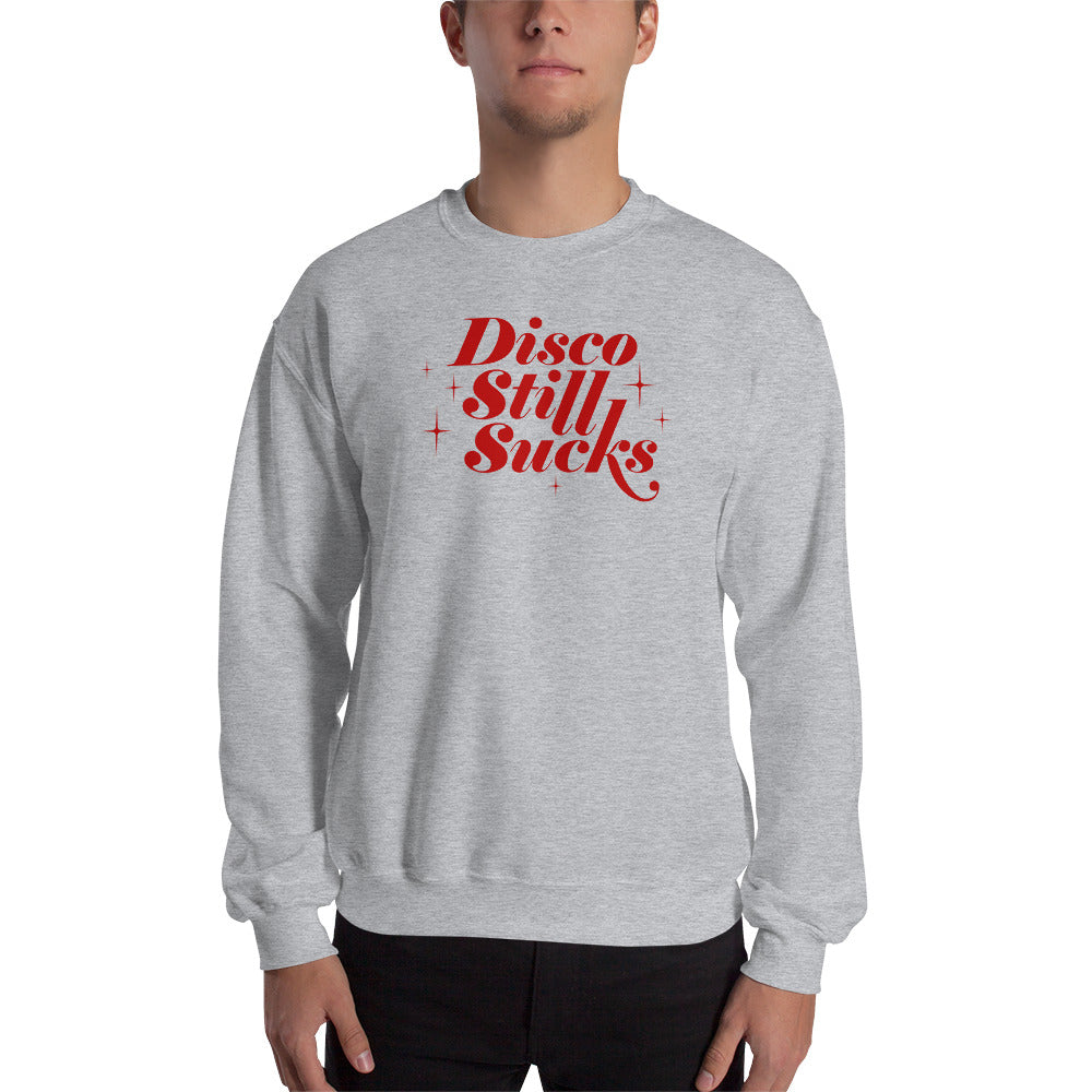 Disco Still Sucks Unisex Sweatshirts