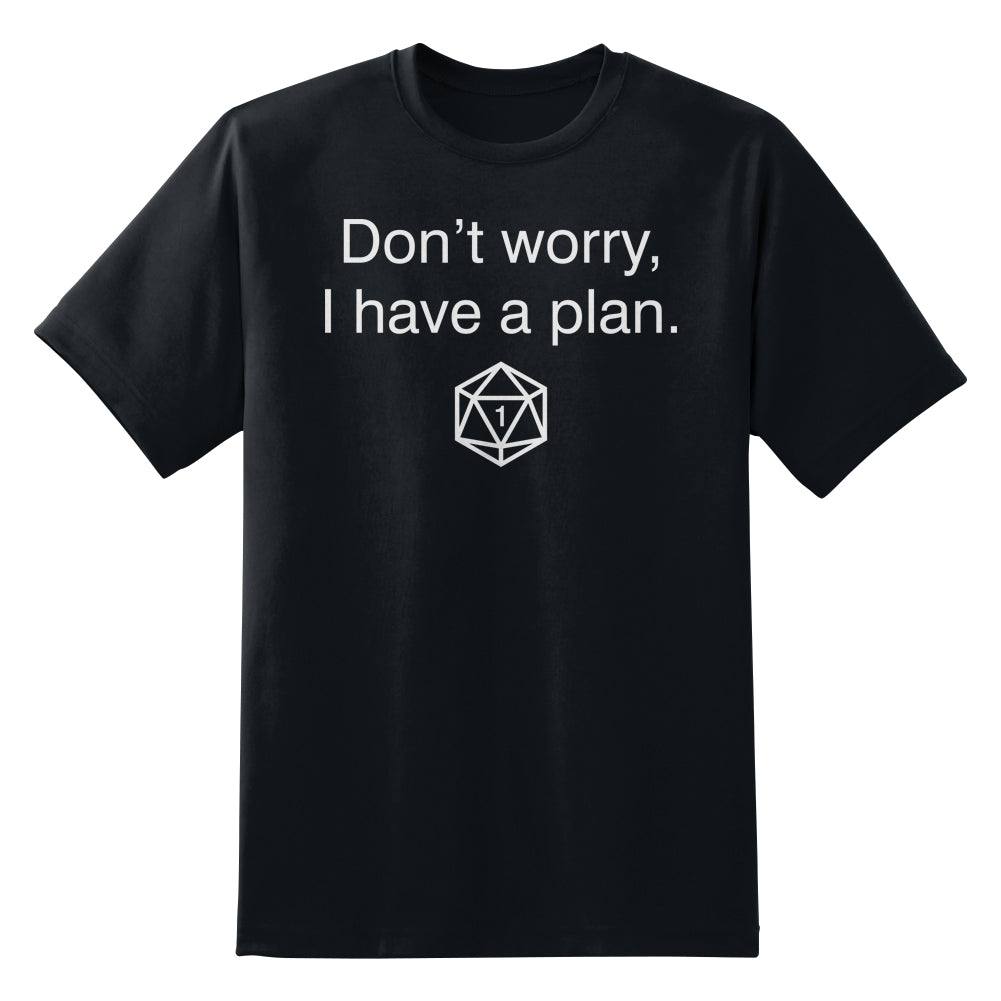 Don't Worry, I Have A Plan Unisex T-Shirt by Sexy Hackers