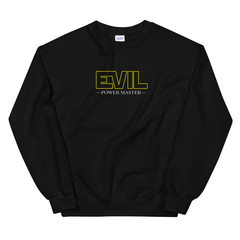 Evil Power Master  Unisex Sweatshirts
