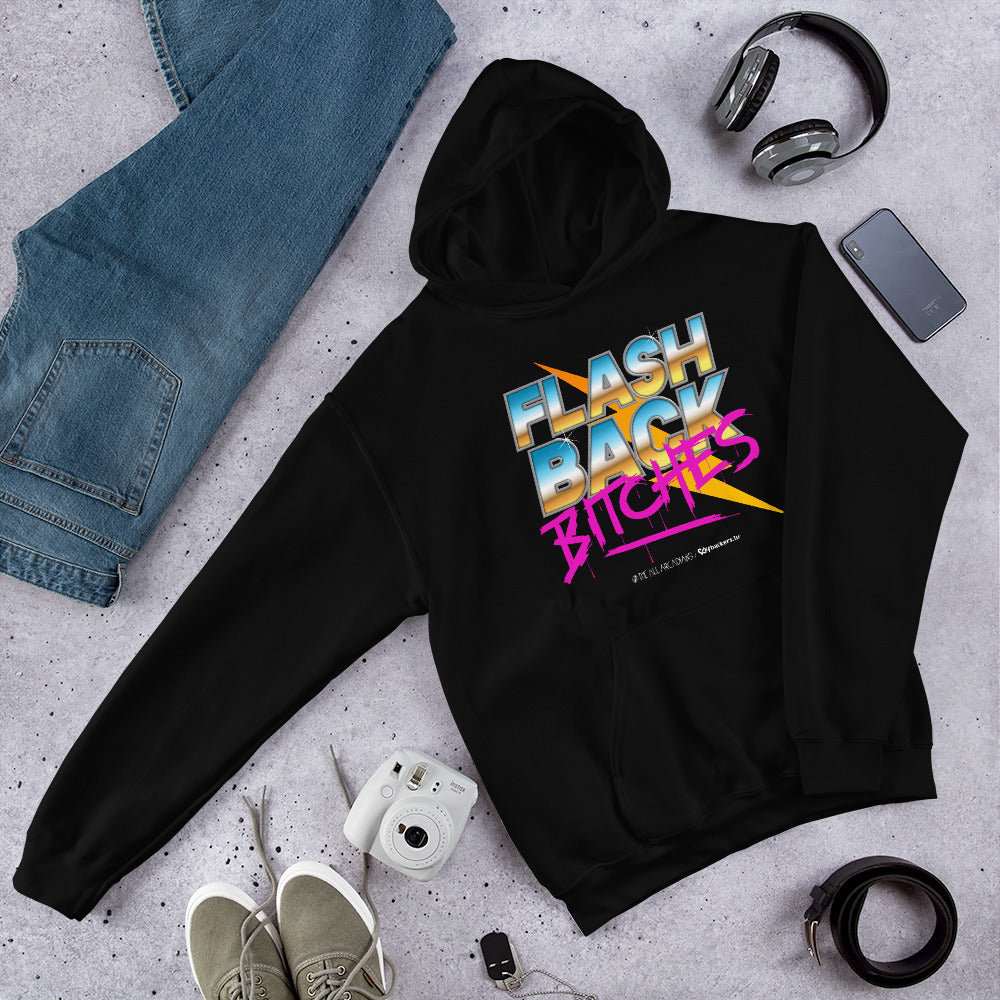 Flashback Bitches Unisex Hoodies