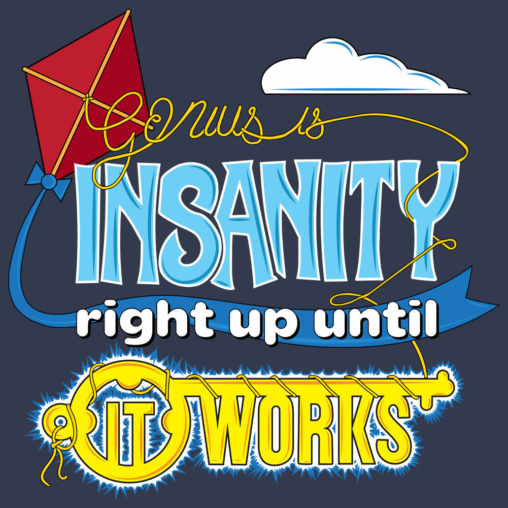 Genius Is Insanity Right Up Until It Works Unisex T-Shirt